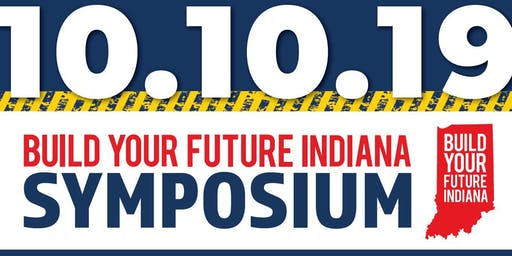 2019 Build Your Future Indiana Career Symposium
