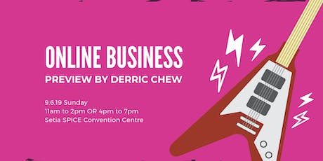 Online Business Preview By Derric Chew tickets