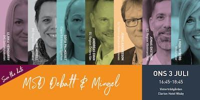 Debatt & Mingel - MSD i Almedalen 2019