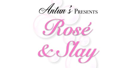 Antun's PRESENTS Rosé and Slay tickets
