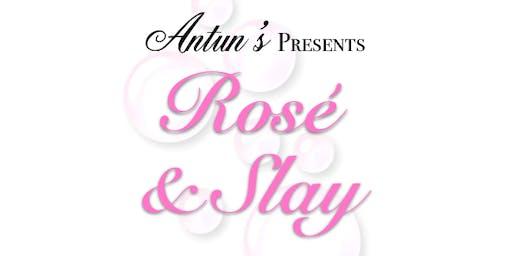 Antun's PRESENTS Rosé and Slay