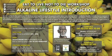 EAT TO LIVE WORKSHOP tickets