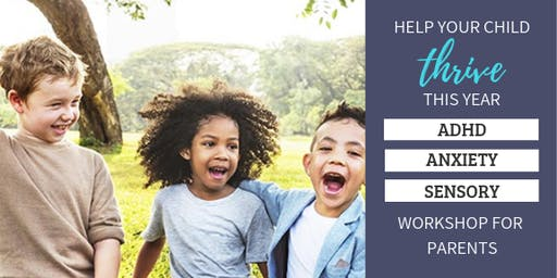 June 23rd ADHD, Anxiety & Sensory Workshop for Parents