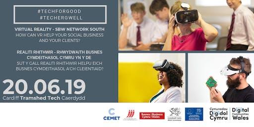 Virtual Reality - SBW Network South     Realiti Rhithwir - Rhwydwaith Busnes Cymdeithasol Cymru yn y De