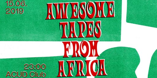 Awesome Tapes From Africa (DJ Set) & more