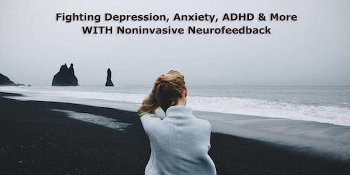 Fighting Depression, Anxiety, ADHD & More WITH Noninvasive Neurofeedback