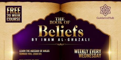 The Book of Beliefs – By Imam Al-Ghazali | Free 20 week course (Wednesday | 7pm)  tickets