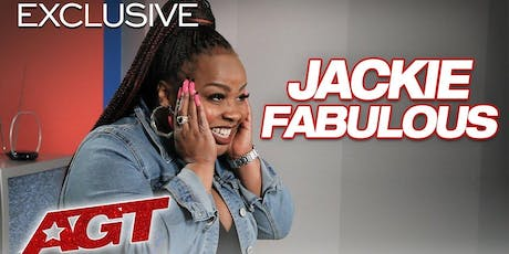 Jackie Fabulous from AGT Friday night show tickets