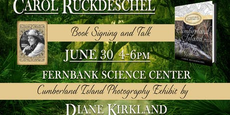 Carol Ruckdeschel Talk and Exhibit- A Natural History Of Cumberland Island tickets