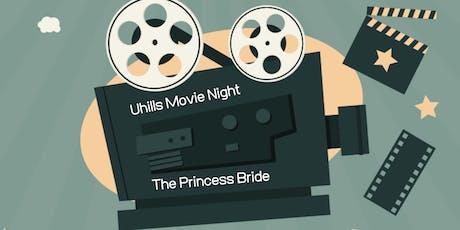 Uhills Movie Night 2019 - The Princess Bride tickets
