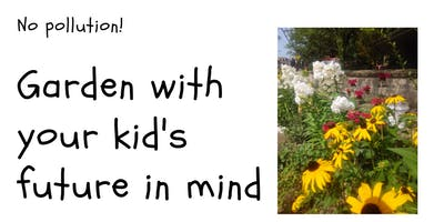 Garden With Your Kid's Future In Mind