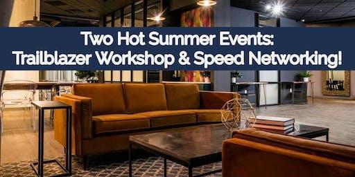Trailblazer Summer Workshop + Speed Networking