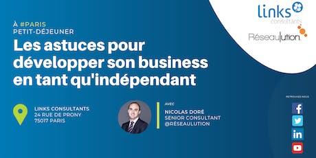 Petit-déjeuner #Paris | Les astuces pour développer son business en tant qu'indépendant ! | Avec Links Consultants & Réseaulution billets