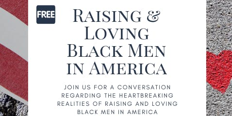 Raising and Loving Black Men in America
