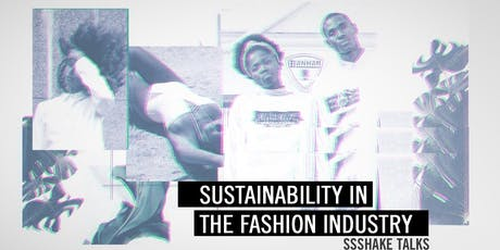 SSSHAKE Talks: Sustainability in the Fashion Industry  tickets