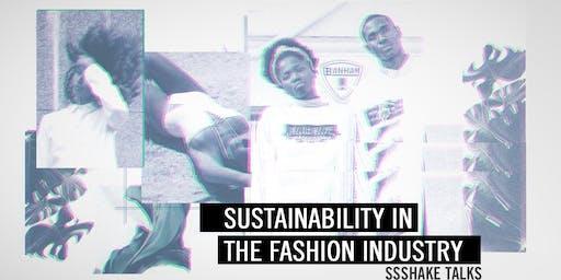SSSHAKE Talks: Sustainability in the Fashion Industry
