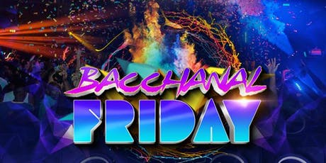 Bacchanal Friday  tickets