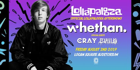 OFFICIAL LOLLAPALOOZA AFTERSHOW FT. WHETHAN tickets