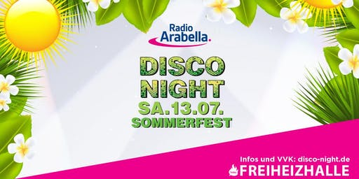 Radio Arabella Disco Night Sommerfest 2019!