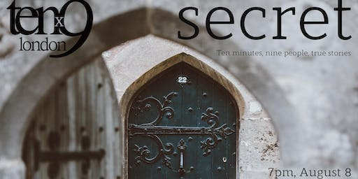 Tenx9 London storytelling night: Secret