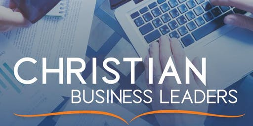 June 18, 2019 Christian Business Leaders Lunch