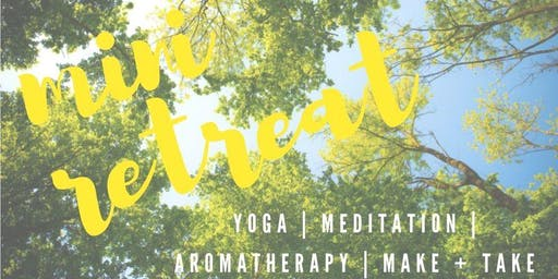 summer mini-retreat:  yoga + aromatherapy + meditation