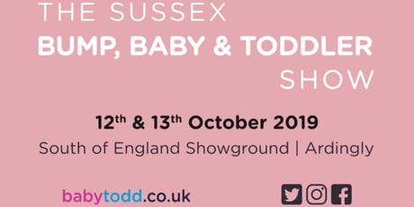 The Sussex Baby Show  -   Sat12th  &  Sun13th Oct 19  -  with babytodd tickets