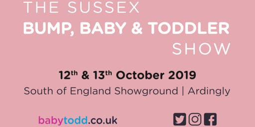 The Sussex Baby Show  -   Sat12th  &  Sun13th Oct 19  -  with babytodd