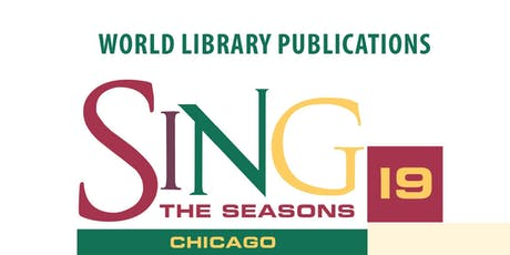 SING THE SEASONS 2019 - CHICAGO, IL tickets