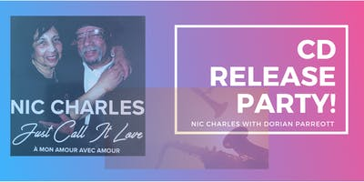 Just Call It Love: CD Release Party Live Performance by Nic Charles
