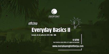 Everyday Basics II ingressos