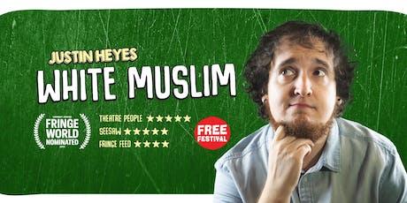 Justin Heyes: White Muslim - Edinburgh Fringe Festival 2019 tickets