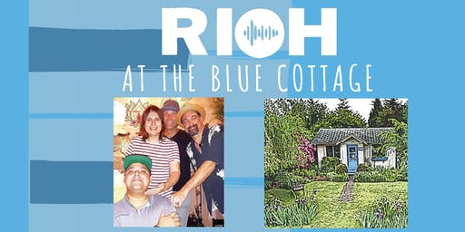 RIOH at the Blue Cottage