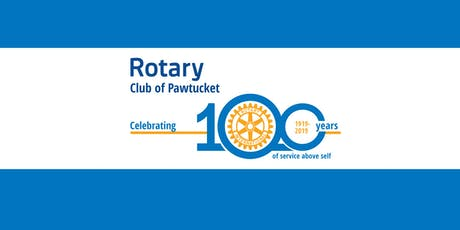 Rotary Club of Pawtucket's 100th Anniversary Celebration tickets