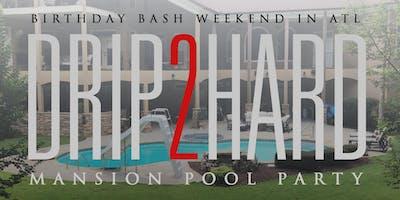 DRIP 2 HARD! Mansion Pool Party! (ATL B-day Bash Weekend)