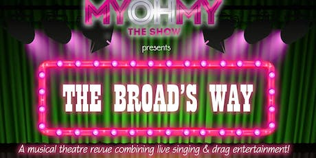 "MyOhMy The Show presents ""The Broads Way"" tickets"