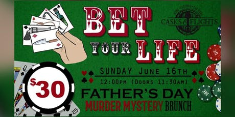 """Bet Your Life""  Murder Mystery Father's Day Brunch tickets"