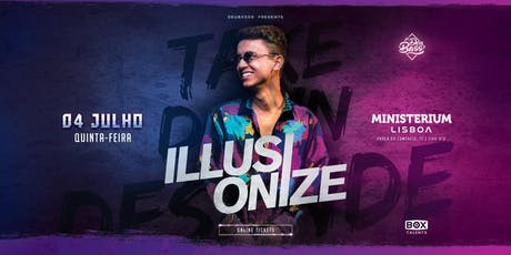Deu Bass® presents Illusionize bilhetes