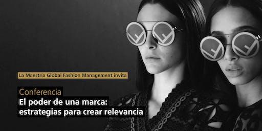 Conferencia El poder de una marca: estrategias para crear relevancia