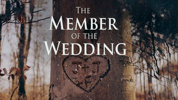 """""""The Member of the Wedding"""""""