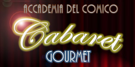 Cabaret Gourmet biglietti
