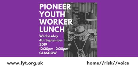Pioneer Youth Worker Lunch tickets