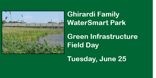 Ghirardi Family WaterSmart Park Green Infrastructure Field Day