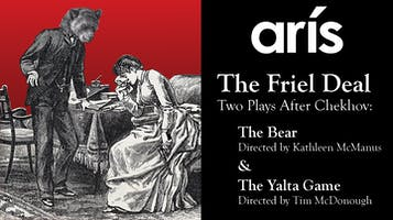 """The Friel Deal - Two Plays After Chekhov"""