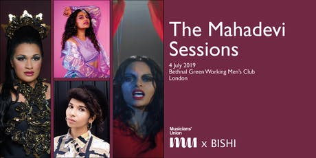 BISHI & The Musicians' Union Presents: The Mahadevi Sessions  tickets