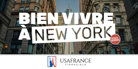 Bien Vivre à New York - Salon organisé par French Morning et USAFrance Financials billets