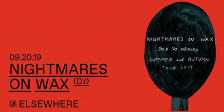 Nightmares on Wax (DJ Set) @ Elsewhere (Hall) tickets