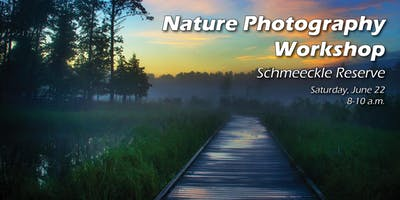 Friends of Schmeeckle Reserve Nature Photography Workshop