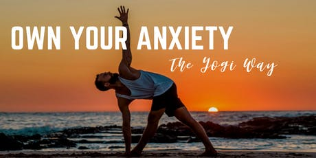 Own Your Anxiety The Yogi Way with Julian Brass tickets