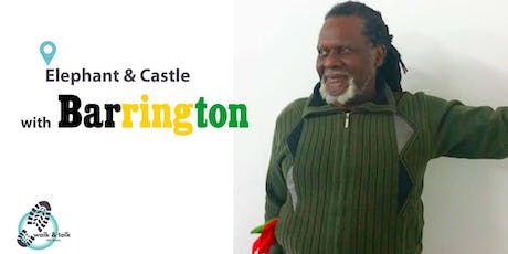 my London Walking Tours: Elephant & Castle with Barrington tickets
